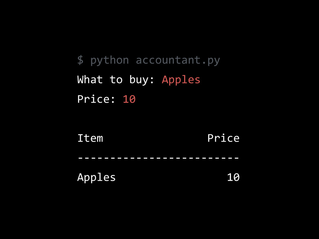 $  python  accountant.py   What  to  buy:  Appl...