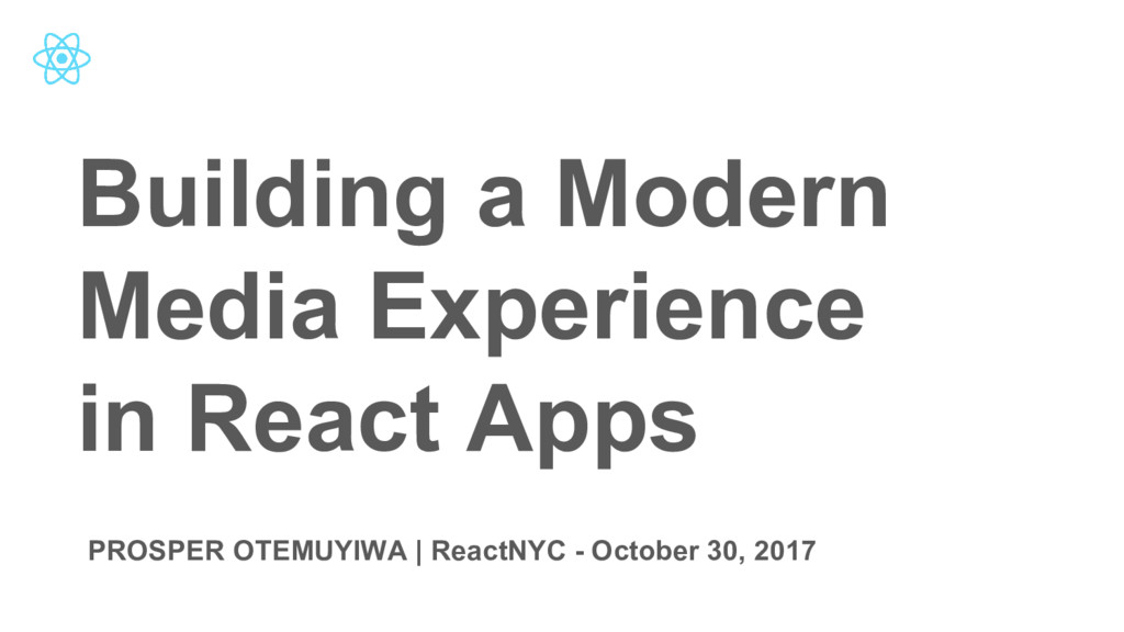 Building a Modern Media Experience in React App...