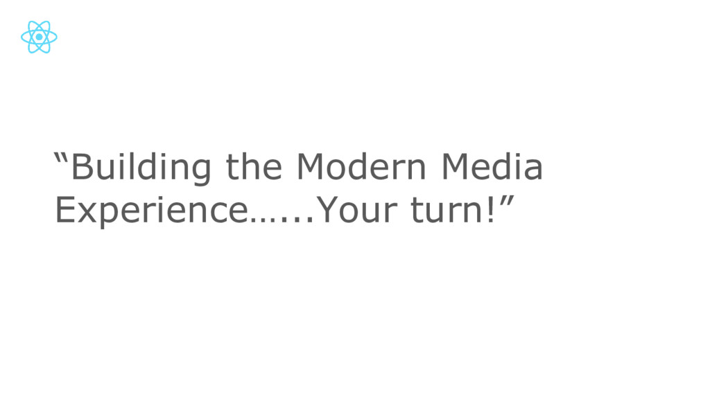 """""""Building the Modern Media Experience…...Your t..."""