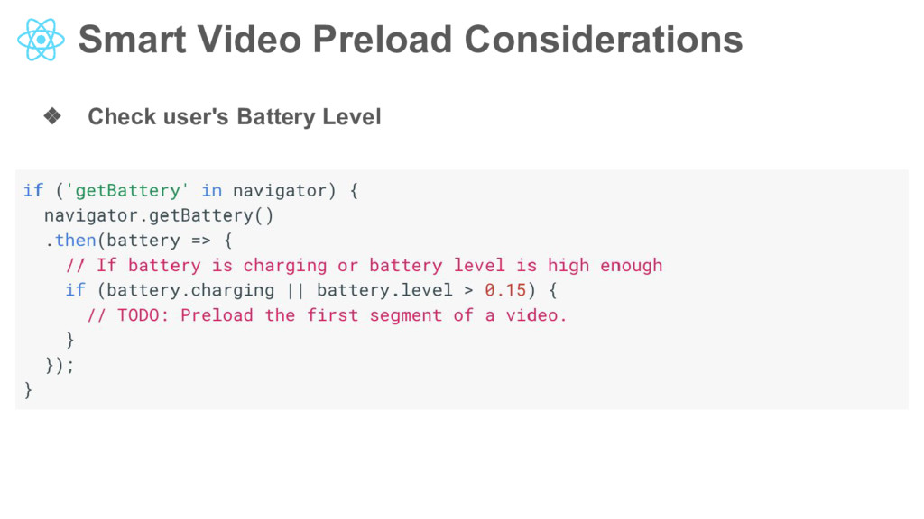 Smart Video Preload Considerations ❖ Check user...