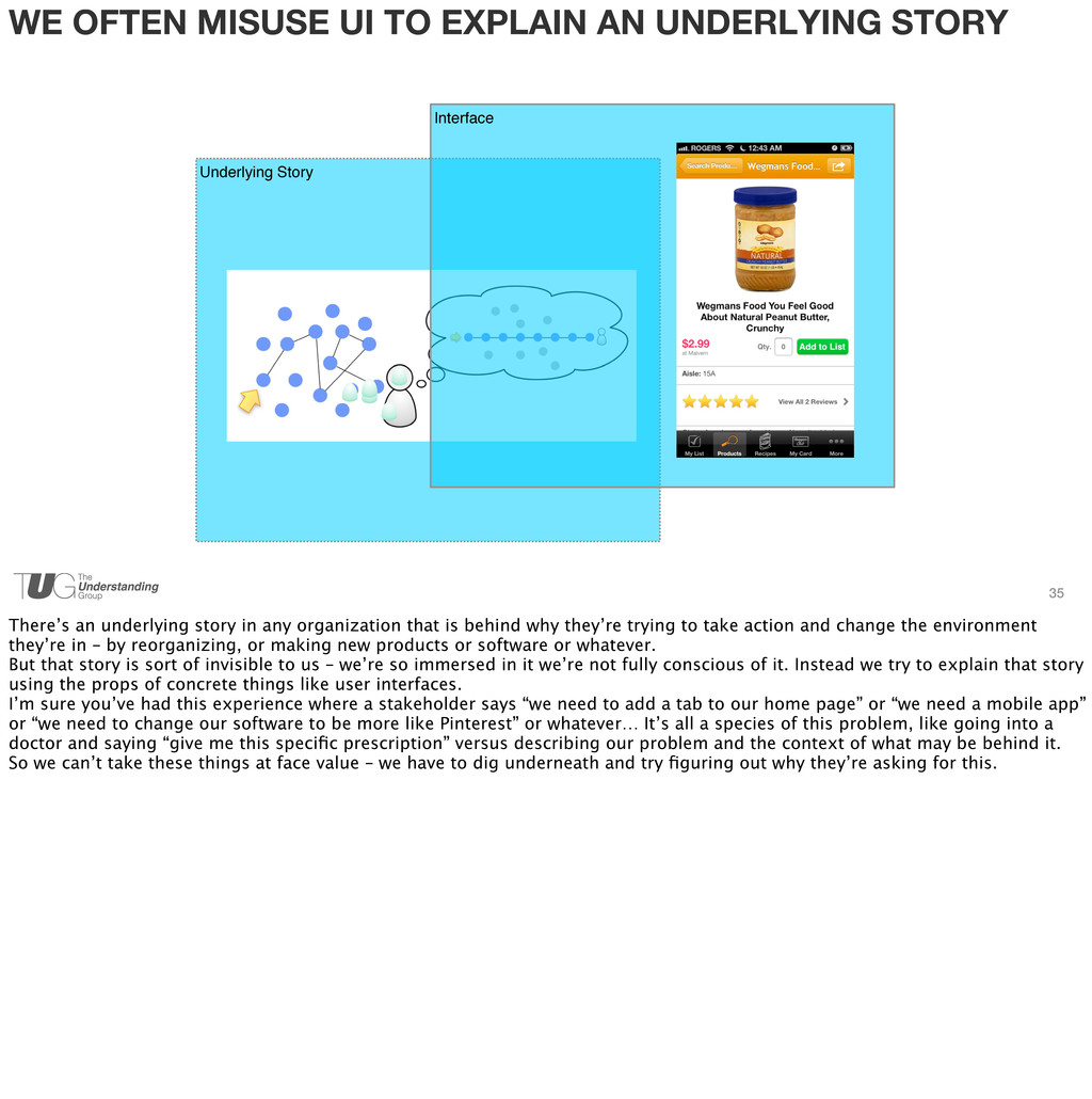 WE OFTEN MISUSE UI TO EXPLAIN AN UNDERLYING STO...
