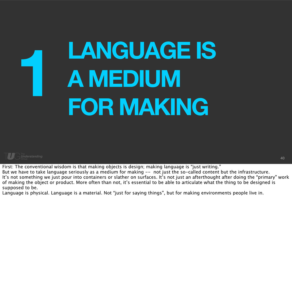 40 LANGUAGE IS A MEDIUM FOR MAKING 1 First: The...