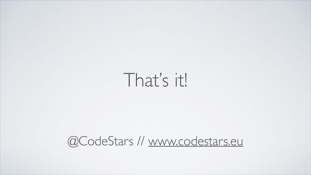 @CodeStars // www.codestars.eu That's it!