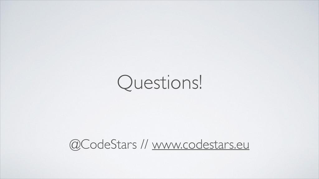 @CodeStars // www.codestars.eu Questions!