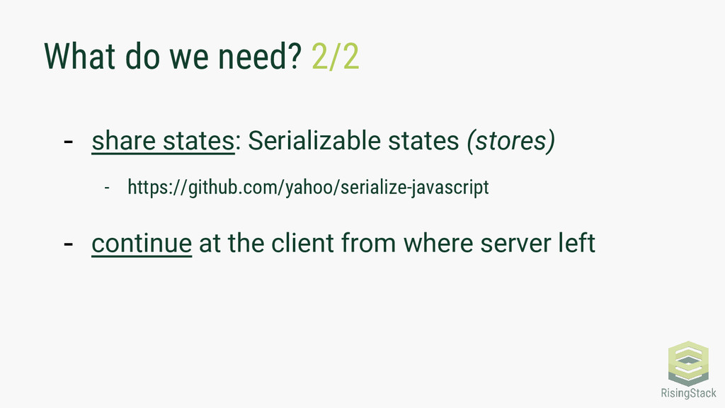 What do we need? 2/2 - share states: Serializab...