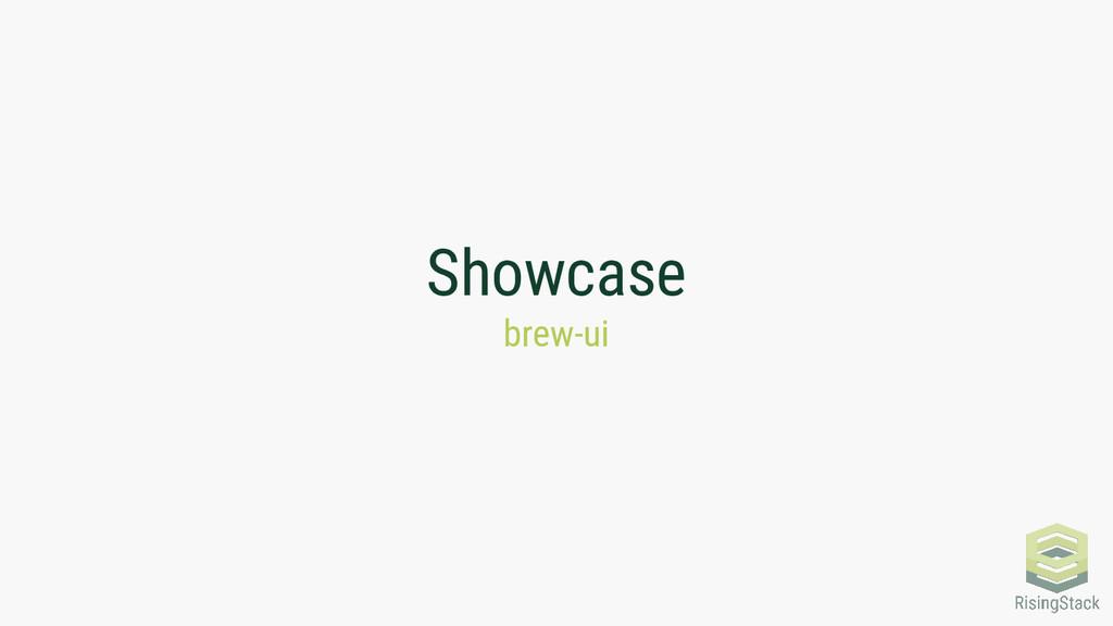 Showcase brew-ui