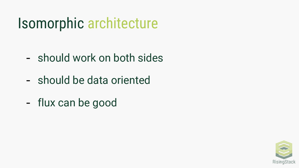 Isomorphic architecture - should work on both s...