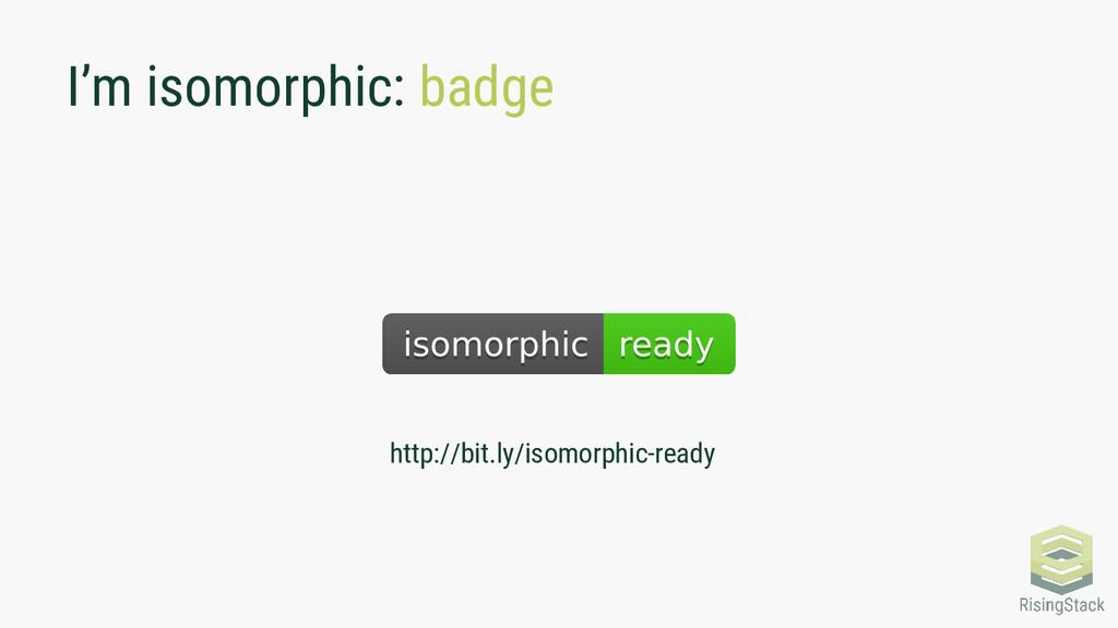 I'm isomorphic: badge http://bit.ly/isomorphic-...