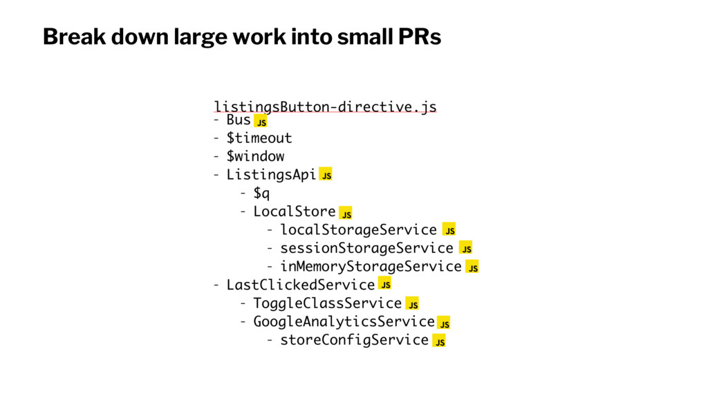 Break down large work into small PRs