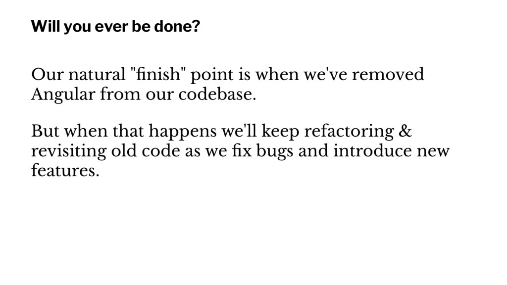 """Will you ever be done? Our natural """"finish"""" poin..."""