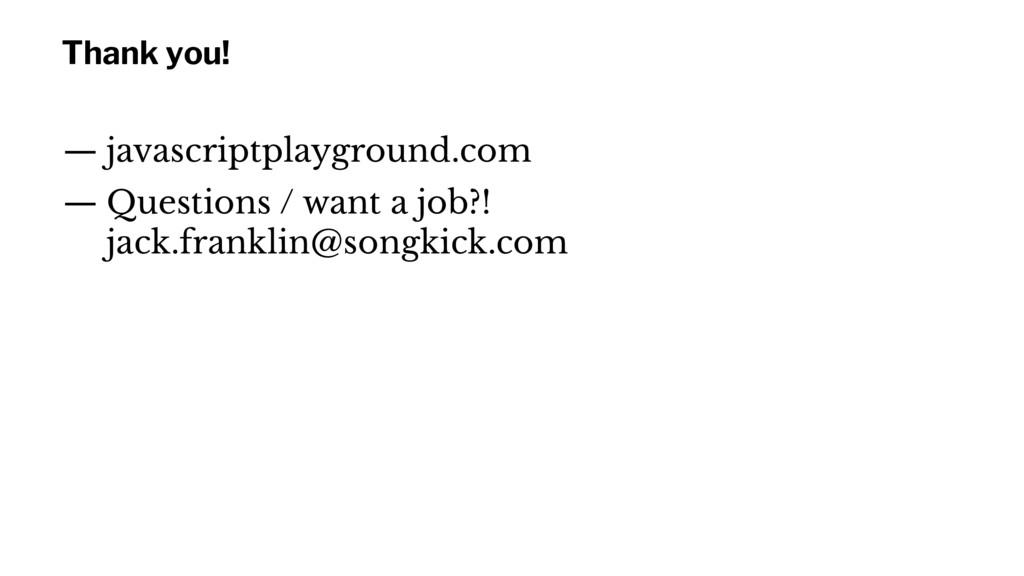 Thank you! — javascriptplayground.com — Questio...