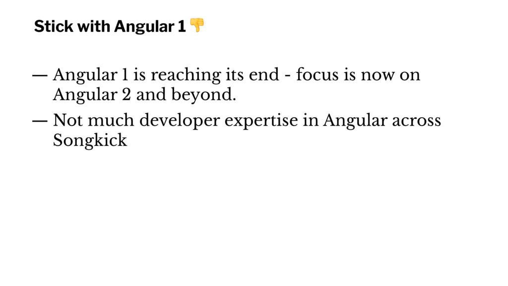 Stick with Angular 1 ! — Angular 1 is reaching ...