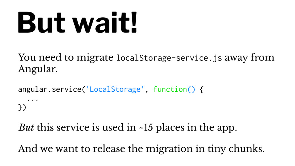 But wait! You need to migrate localStorage-serv...