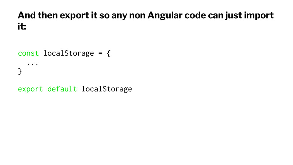 And then export it so any non Angular code can ...
