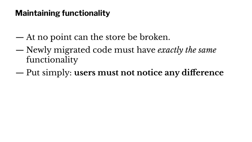Maintaining functionality — At no point can the...