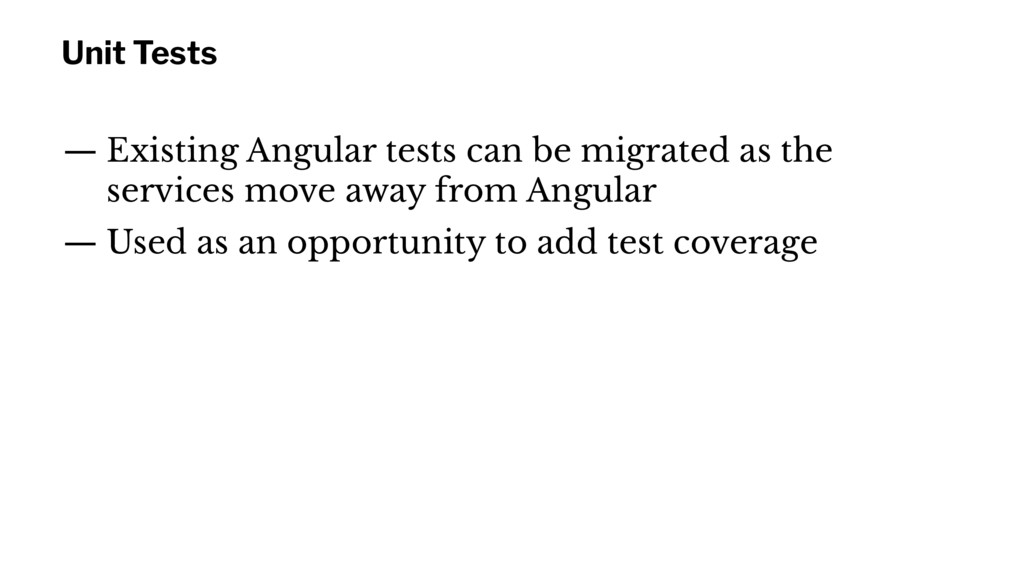 Unit Tests — Existing Angular tests can be migr...