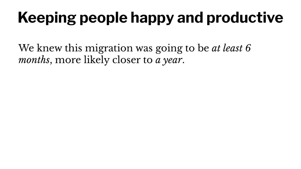 Keeping people happy and productive We knew thi...