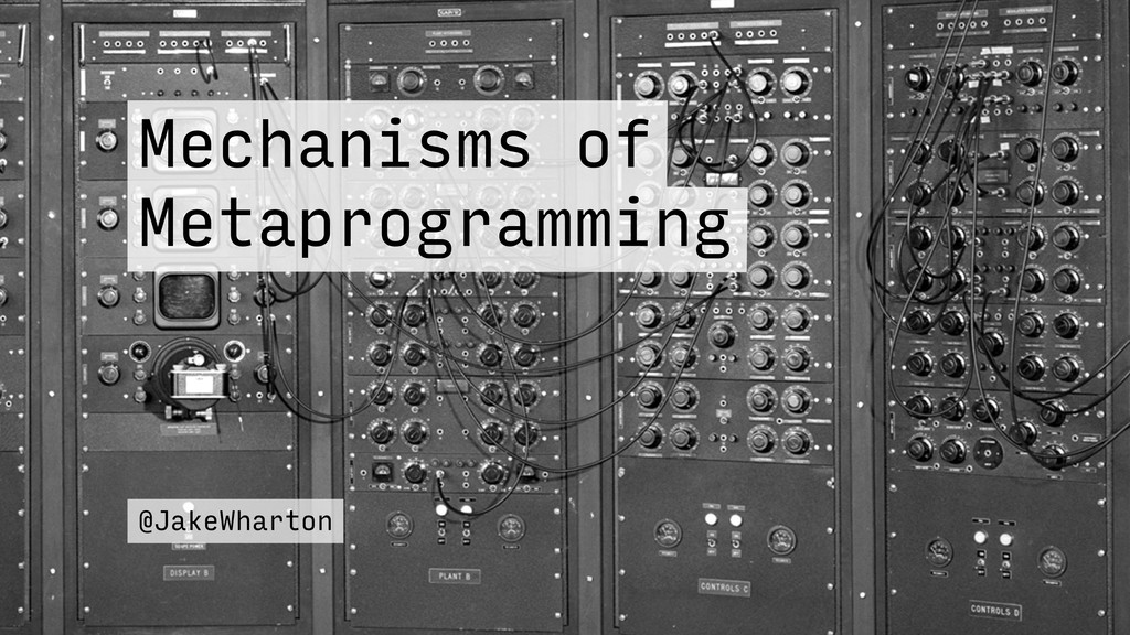 Mechanisms of Metaprogramming @JakeWharton