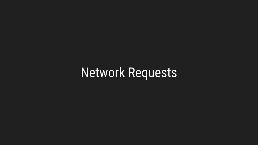 Network Requests