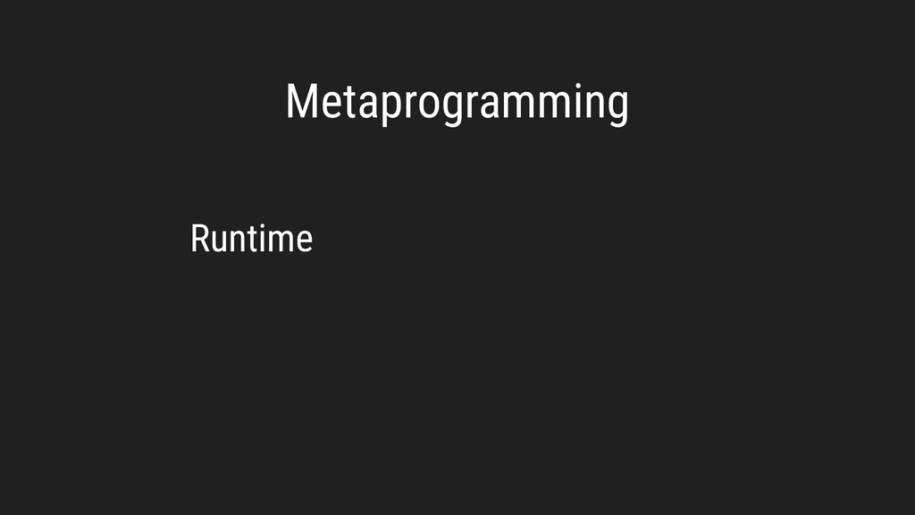 Metaprogramming Runtime