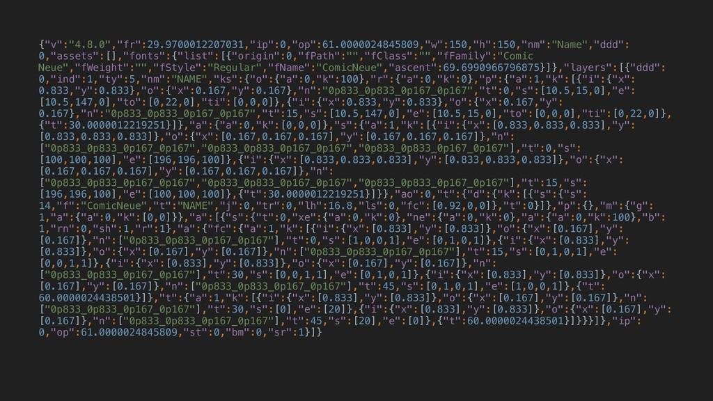 """{""""v"""":""""4.8.0"""",""""fr"""":29.9700012207031,""""ip"""":0,""""op"""":..."""