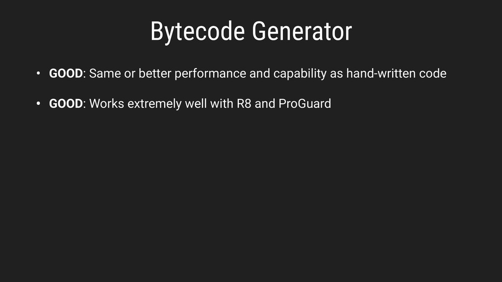 Bytecode Generator • GOOD: Same or better perfo...