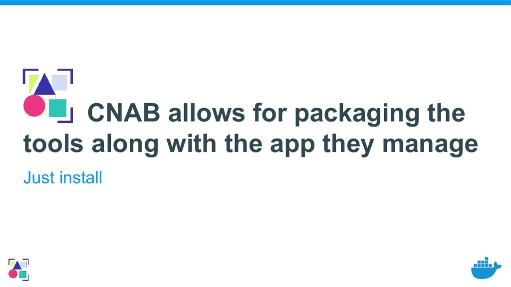 CNAB allows for packaging the tools along with ...
