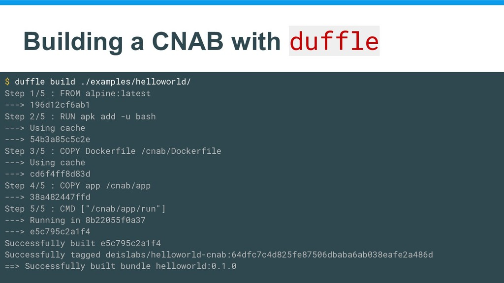 Building a CNAB with duffle $ duffle build ./ex...