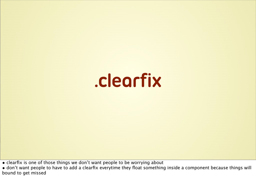 .clearfix • clearfix is one of those things we d...