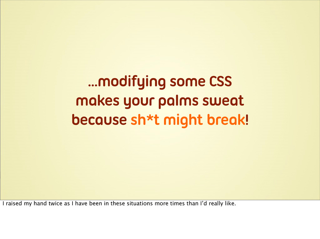 ...modifying some CSS makes your palms sweat be...