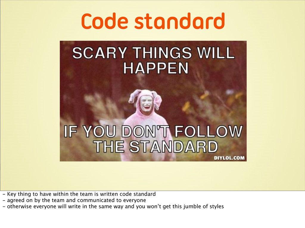 Code standard - Key thing to have within the te...