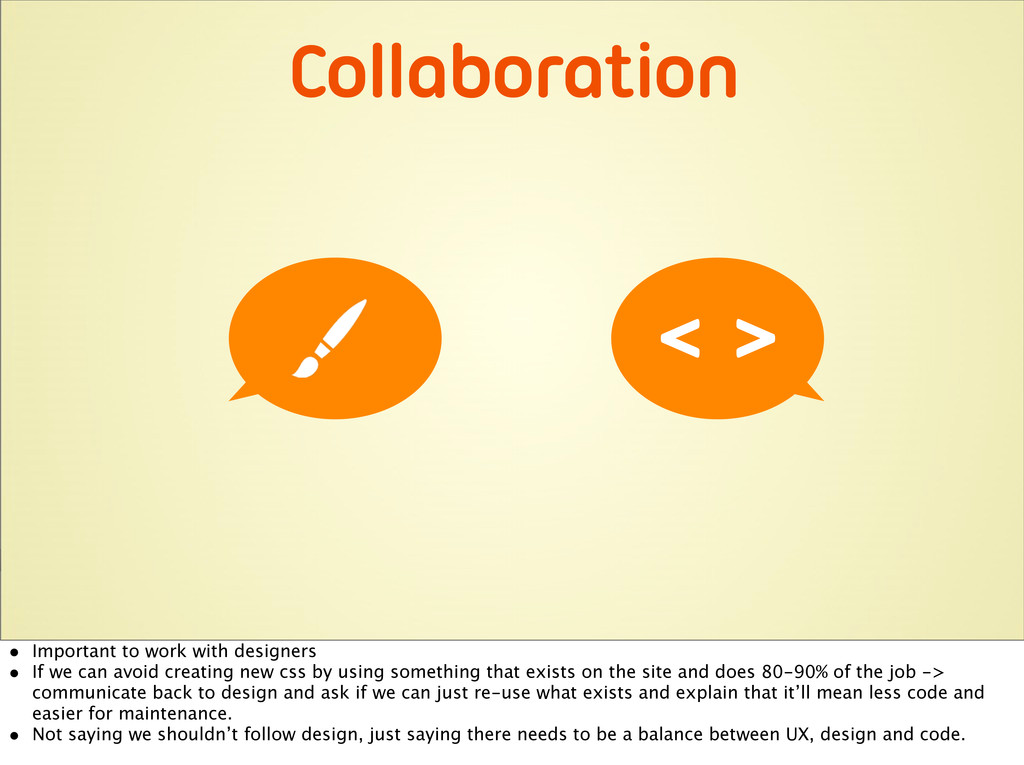 Collaboration < > • Important to work with desi...