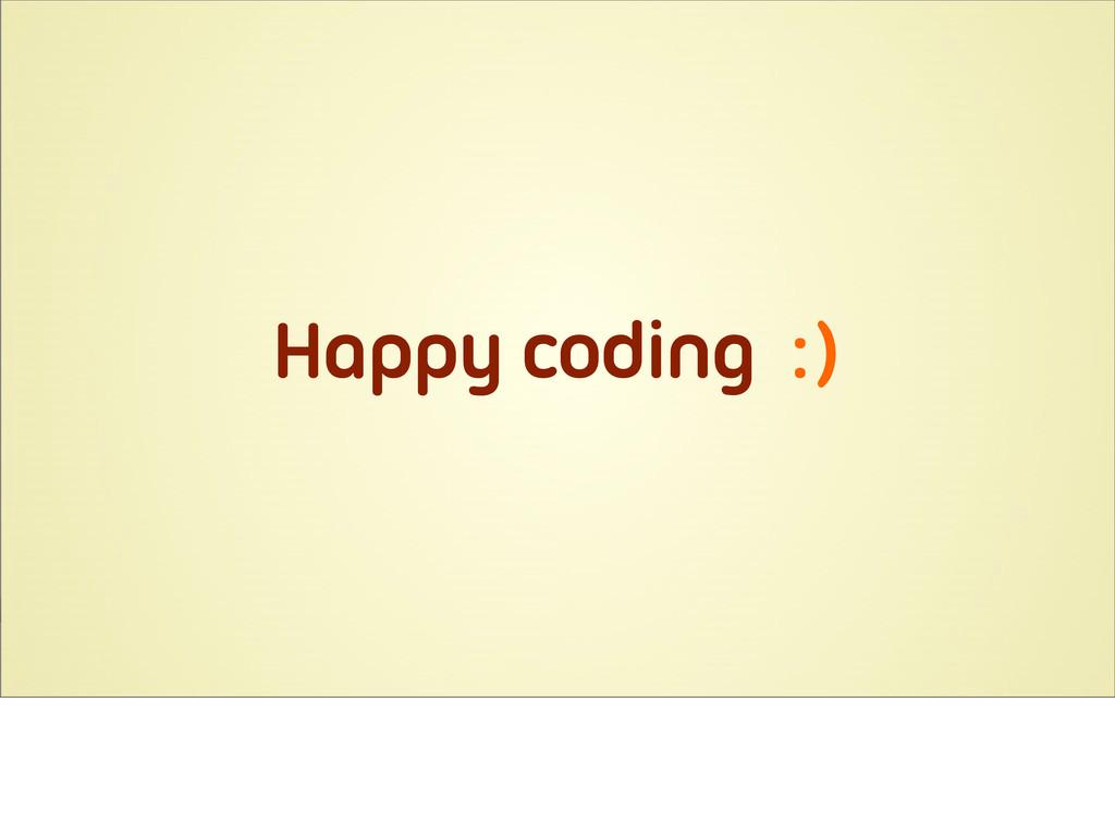 Happy coding :)