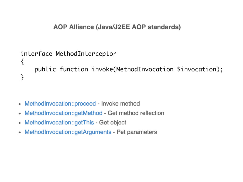 interface MethodInterceptor { public function i...
