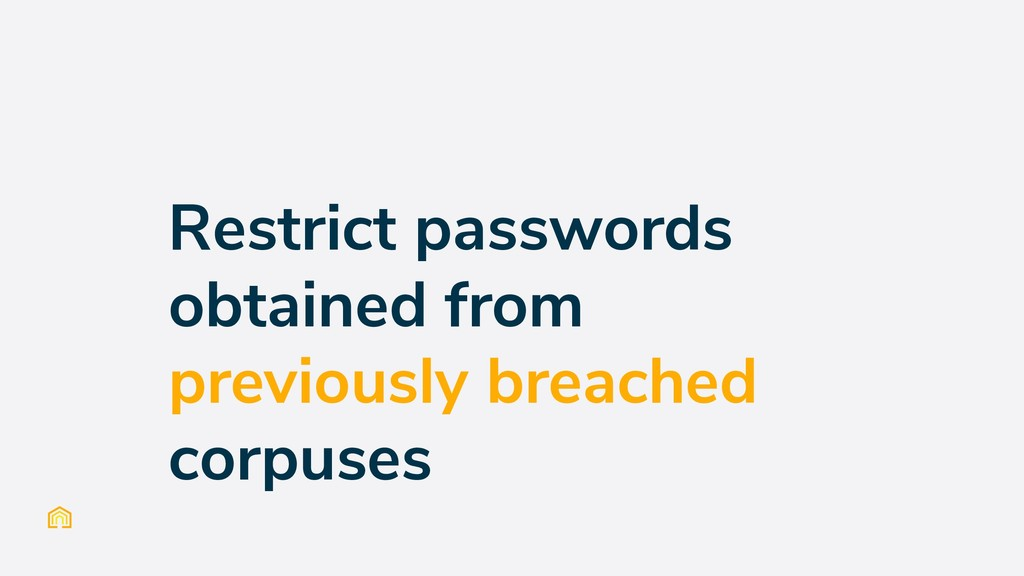 Restrict passwords obtained from previously bre...