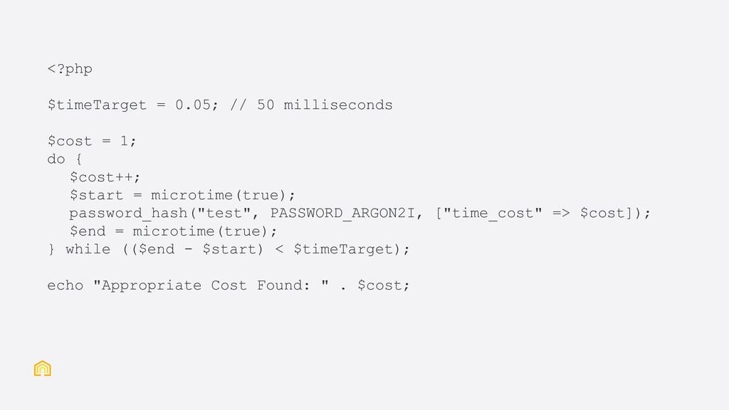 <?php $timeTarget = 0.05; // 50 milliseconds $c...