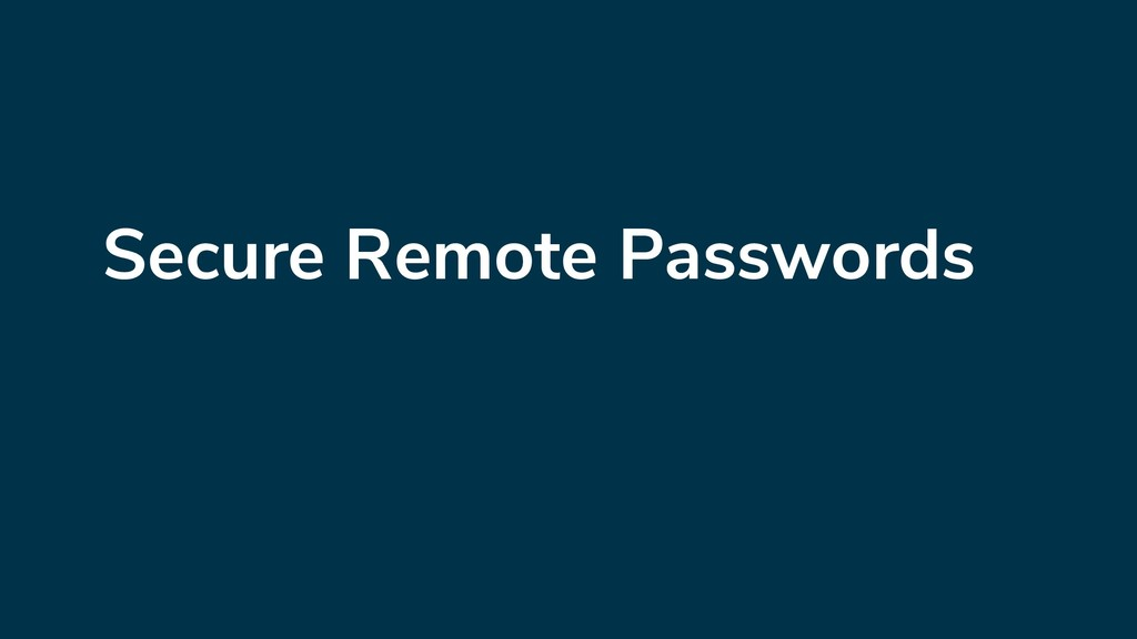 Secure Remote Passwords