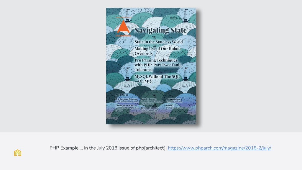PHP Example … in the July 2018 issue of php[arc...