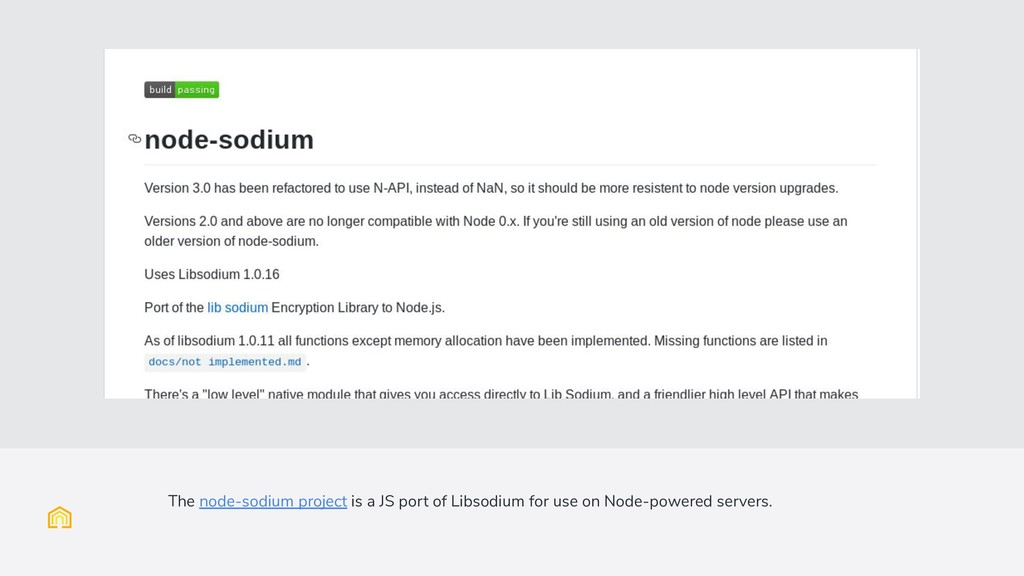 The node-sodium project is a JS port of Libsodi...