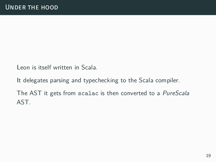 Under the hood Leon is itself written in Scala....