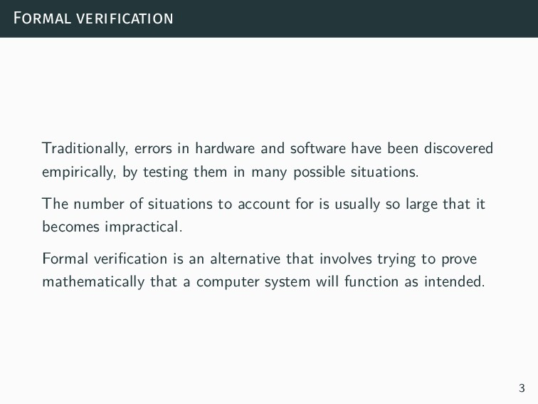 Formal verification Traditionally, errors in ha...