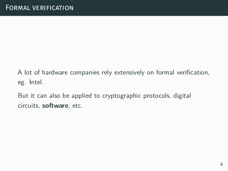 Formal verification A lot of hardware companies...