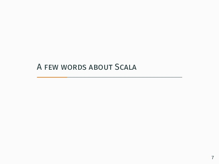 A few words about Scala 7