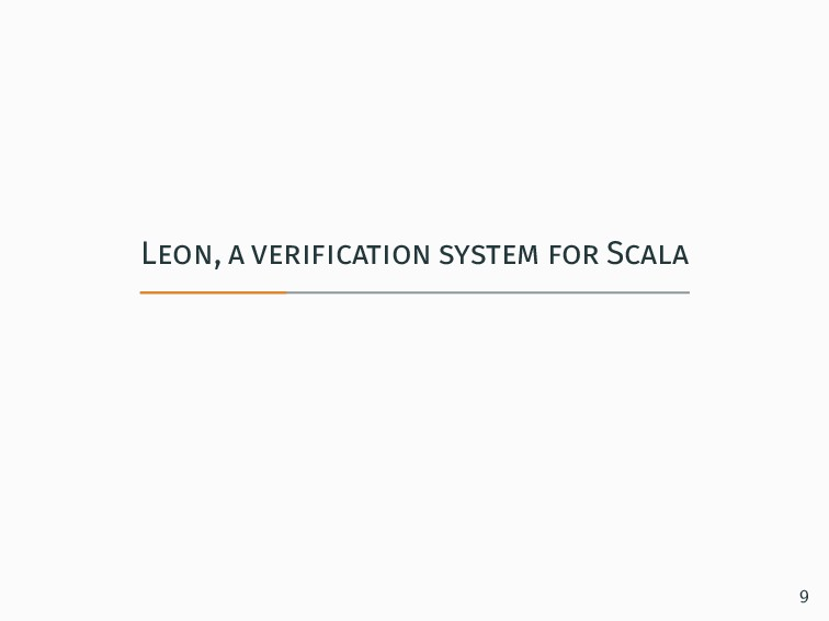 Leon, a verification system for Scala 9