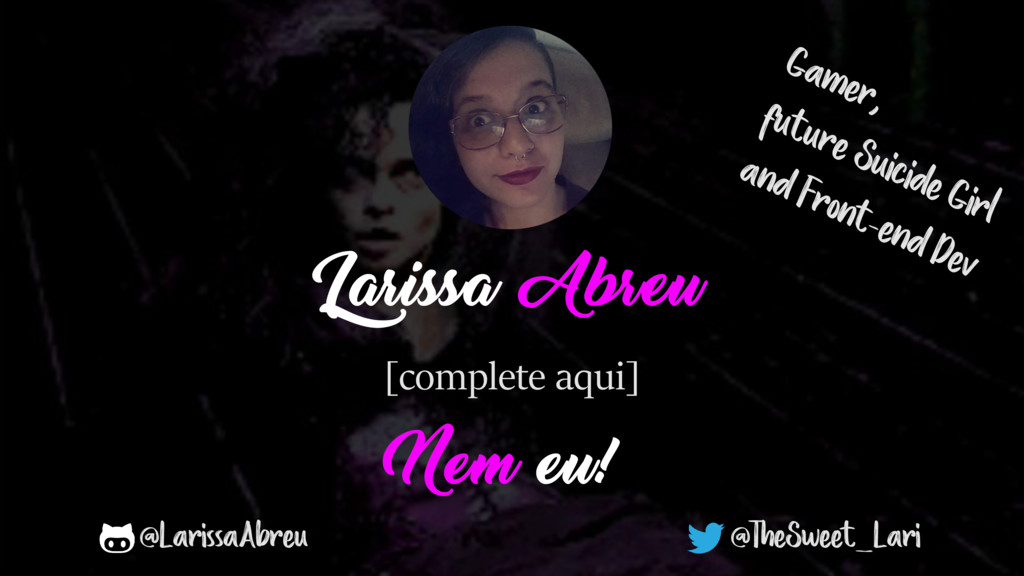 @TheSweet_Lari Larissa Abreu @LarissaAbreu [com...