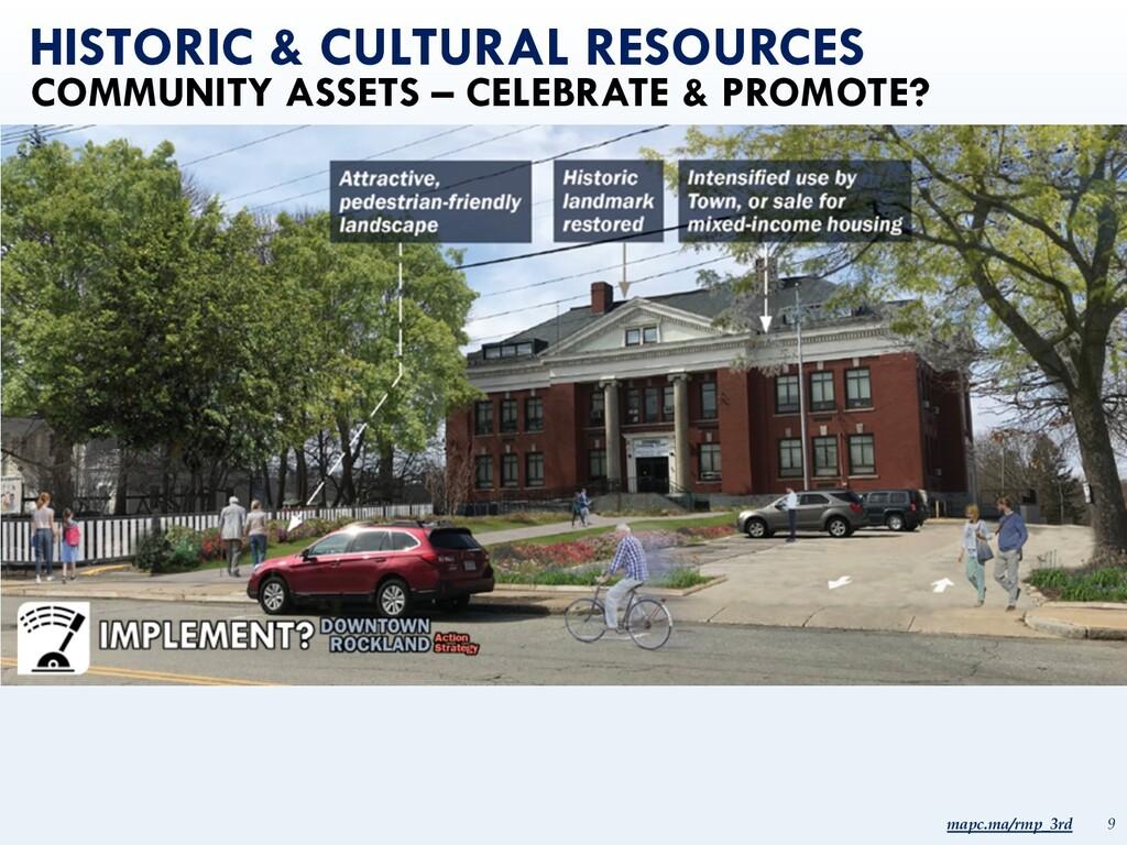 mapc.ma/rmp_3rd 9 HISTORIC & CULTURAL RESOURCES...