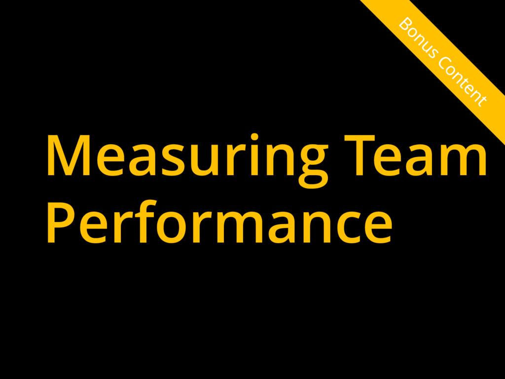 Measuring Team Performance