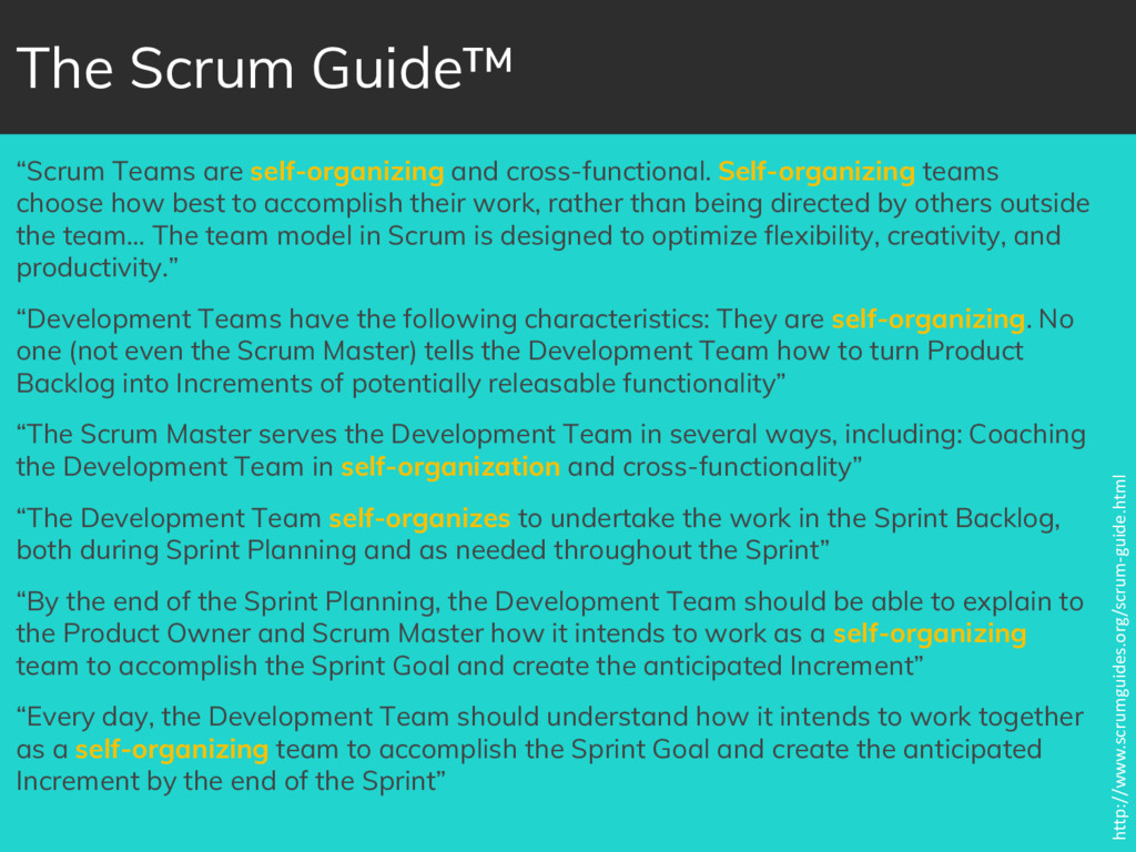 """""""Scrum Teams are self-organizing and cross-func..."""
