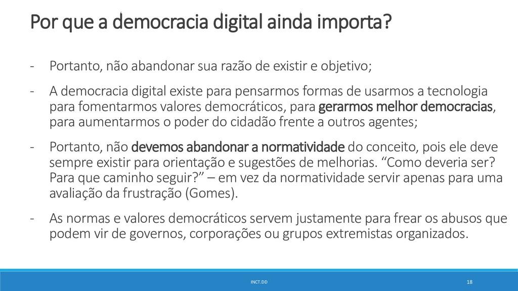 INCT.DD 18 Por que a democracia digital ainda i...