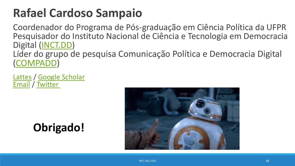 Rafael Cardoso Sampaio Coordenador do Programa ...